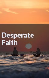 Desperate Faith