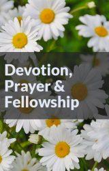 Volume 2 – Devotion, Prayer & Fellowship