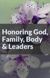Volume 3 – Honoring God, Family, Body & Leaders